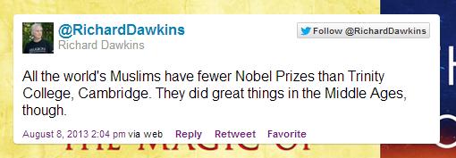 """""""المسلمون في العالم أجمع حصلوا على جوائز نوبل أقل من كلية الثالوث في كامبريدج. إلا أنهم قاموا بأشياء عظيمة في العصور الوسطى."""""""